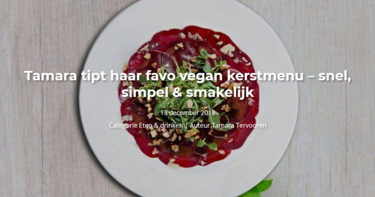 Seeds blog #4 – Tamara tipt haar favo vegan kerstmenu – snel, simpel & smakelijk